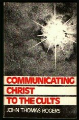 Communicating Christ to the Cults