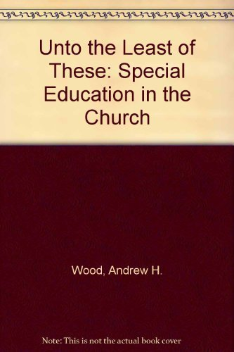 9780872270992: Unto the Least of These: Special Education in the Church