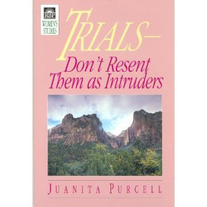 9780872271616: Trials-Don't Resent Them as Intruders