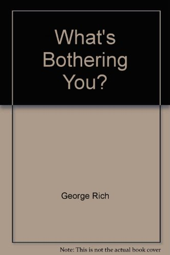 What's Bothering You? (New Life (Regular Baptist Press)): George Rich