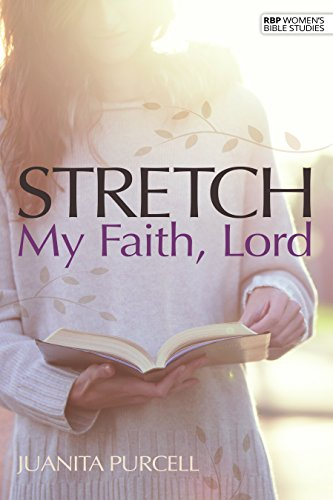 STRETCH MY FAITH, LORD (JAMES) (RBP women's studies) (0872271749) by Juanita Purcell