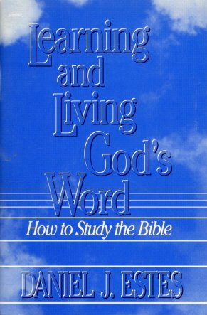 9780872271814: Learning and Living Gods Word: How to Study the Bible