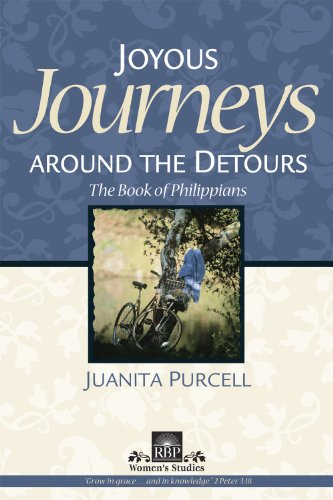 JOYOUS JOURNEYS AROUND THE DETOURS (PHILIPPIANS) (RBP women's studies) (087227182X) by Juanita Purcell