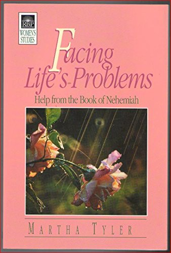 9780872271920: Facing life's problems: Help from the book of Nehemiah (RBP women's studies)