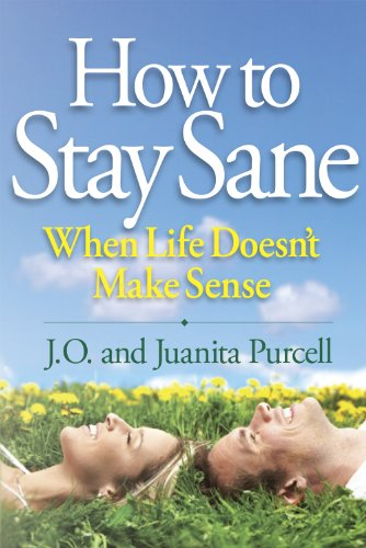 HOW TO STAY SANE WHEN LIFE DOESN'T MAKE SENSE (0872271994) by Juanita Purcell