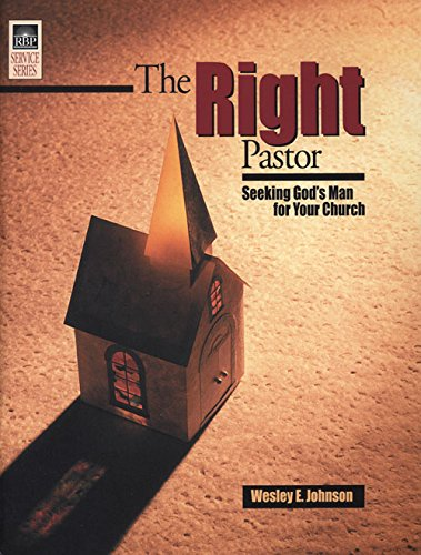 9780872272057: The Right Pastor: Seeking God's Man for Your Church