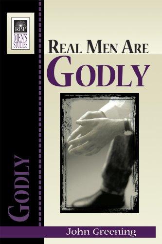Real Men Are Godly: John Greening
