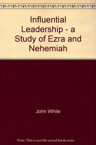 9780872272521: Influential Leadership - a Study of Ezra and Nehemiah