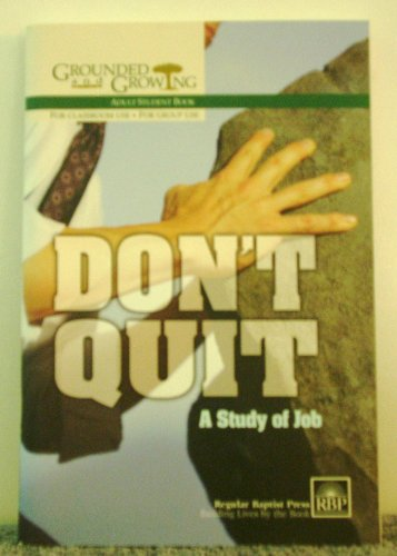 9780872274624: Don't Quit: A Study of Job, Grounded and Growing Adult Student Book, Vol. 50, No. 3