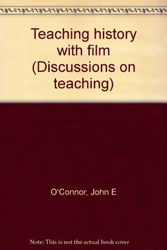 Teaching History with Film: John E. O'Connor;