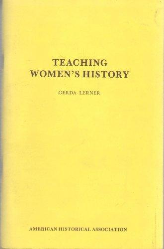 Teaching Women's History - Lerner, Gerda