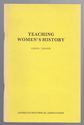 Teaching Women's History (0872290239) by Gerda Lerner