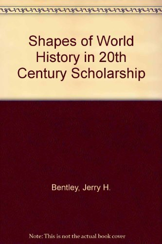 9780872290761: Shapes of World History in 20th Century Scholarship