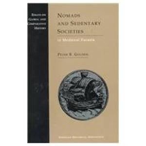 Nomads and Sedentary Societies in Medieval Eurasia (Essays on Global and Comparative History) (9780872291089) by Golden, Peter B.