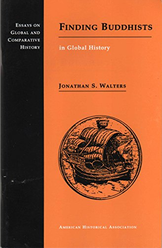 Finding Buddhists in Global History (Essays on Global and Comparative History): Walters, Jonathan S...