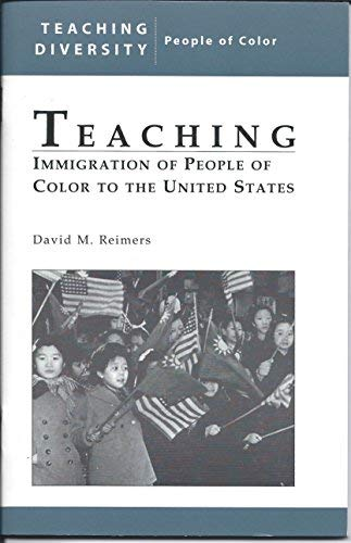 Teaching: Immigration of People of Color to: David M. Reimers