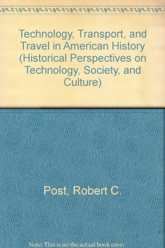 Technology, Transport, and Travel in American History