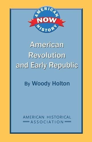American Revolution and Early Republic (0872291820) by Holton, Woody
