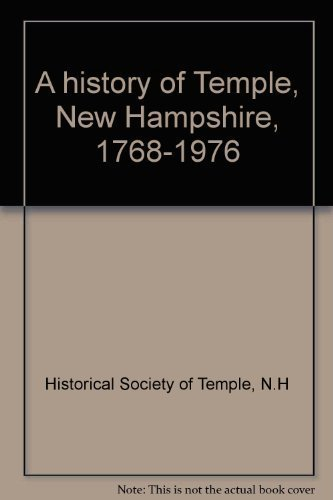 9780872330405: A history of Temple, New Hampshire, 1768-1976