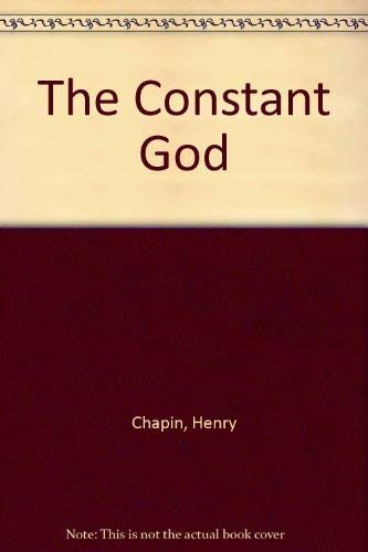 The Constant God: Chapin, Henry