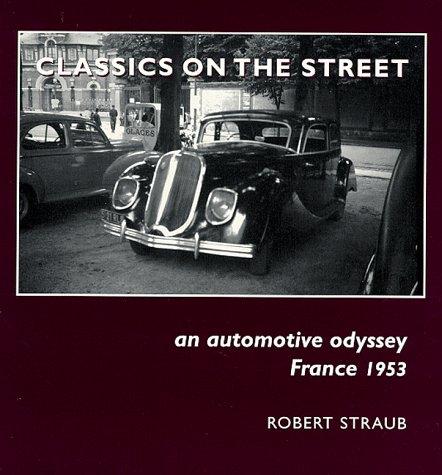 9780872331211: Classics on the Street: An Automotive Odyssey France 1953