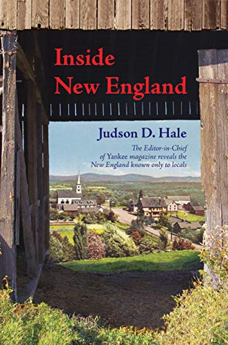 9780872331402: Inside New England: The Editor-in-Chief of Yankee magazine reveals the New England known only to locals
