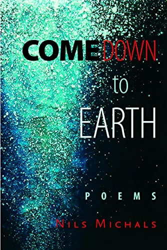 9780872331693: Come Down to Earth: Poems