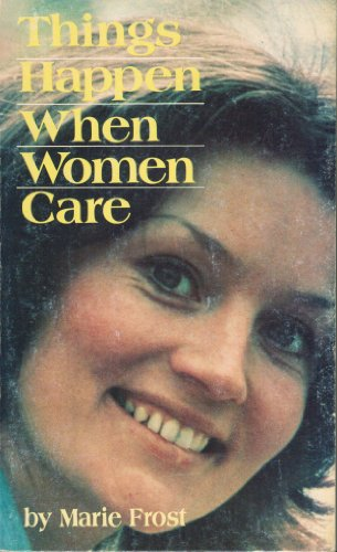 Things happen when women care (0872393461) by Frost, Marie