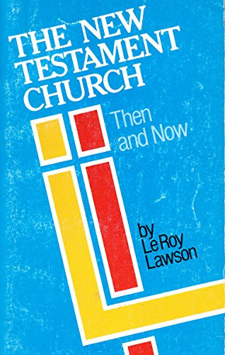 9780872394438: The New Testament church, then and now