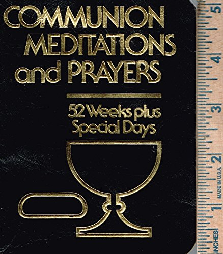 9780872394834: Communion, meditations, and prayers