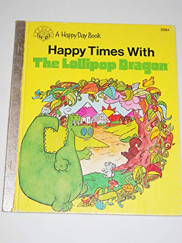 9780872395381: Happy Times with the Lollipop Dragon