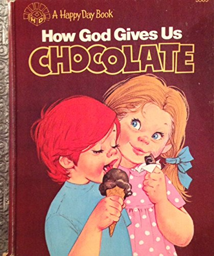 9780872395398: How God Gives Us Chocolate/3585 (Happy Days Book)