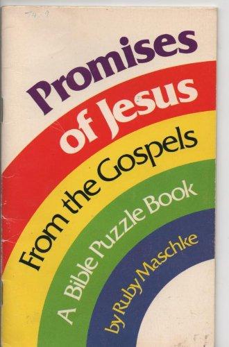 Promises of Jesus from the gospels: Maschke, Ruby