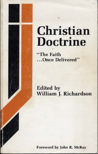 Christian Doctrine: The Faith, Once Delivered/R88588: W. Richardson
