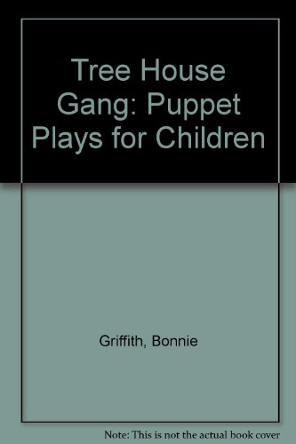 9780872396487: Tree House Gang: Puppet Plays for Children