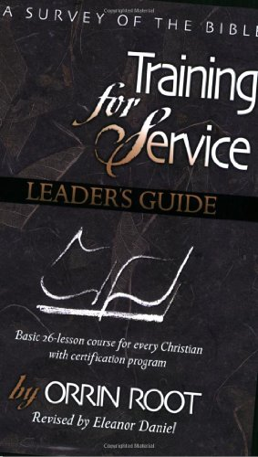 9780872397033: Training For Service: A Survey Of The Bible Leader's Guide