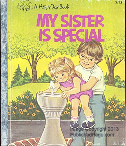 9780872397422: My Sister Is Special/3712 (Happy Day Books)