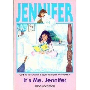 It's Me, Jennifer (Jennifer, Book 1): Jane Sorenson; Illustrator-Kay