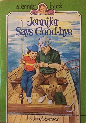 Jennifer #4: Jennifer Says Good-Bye (Jennifer Books): Jane Sorenson; Illustrator-Kay