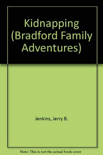 Kidnapping (Bradford Family Adventures): Jerry B. Jenkins;