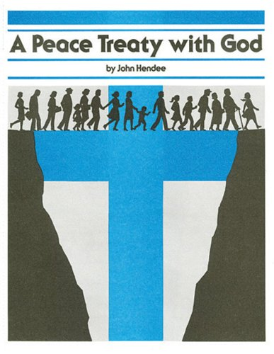 Peace Treaty With God (0872398145) by John Hendee