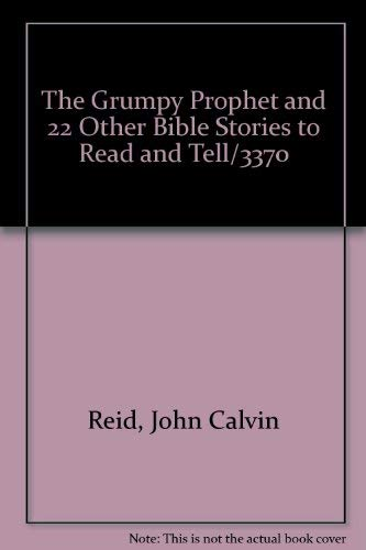 9780872399174: The Grumpy Prophet and 22 Other Bible Stories to Read and Tell/3370