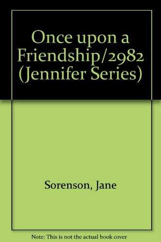 9780872399327: Once Upon a Friendship ( A Jennifer Book, # 6 )