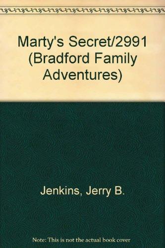 Marty's Secret/2991 (Bradford Family Adventures): Jerry B. Jenkins;