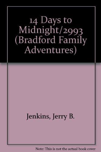 14 Days to Midnight/2993 (Bradford Family Adventures): Jerry B. Jenkins;