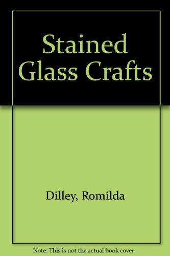 Stained Glass Crafts: Dilley, Romilda