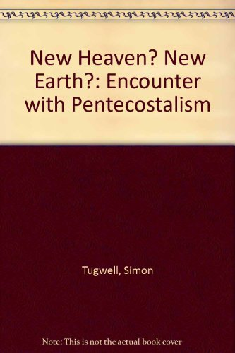 9780872430723: New Heaven New Earth an Encounter With Pentecostalism