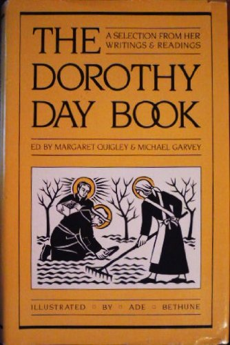 The Dorothy Day Book: Margaret/Garvey, Micheal Eds Quigley