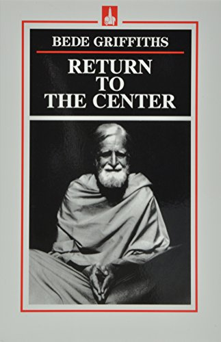 Return to the Center 9780872431126 154 paged-paperback  Return to the Center  by Bede Griffiths.