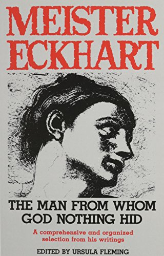 9780872431768: Meister Eckhart : the Man from Whom God Nothing Hid